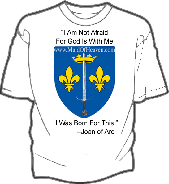 Joan of Arc T-Shirt with quote I am not Afraid...