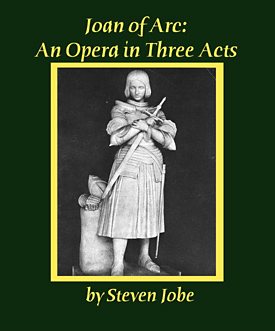 Click For More Info on Joan of Arc an Opera in Three Acts