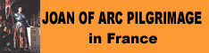 Go to PilgrimWitnesses.com to Learn More about a Joan of Arc pilgrimage in France